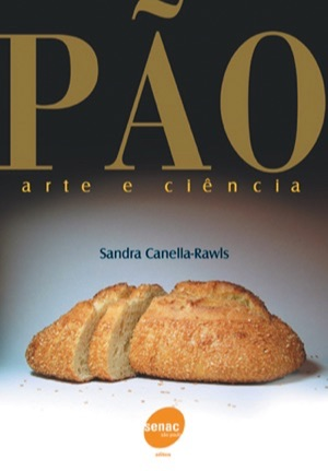 Livros sobre panificação: Pão - Arte e Ciência